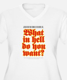 What in hell do you want? T-Shirt