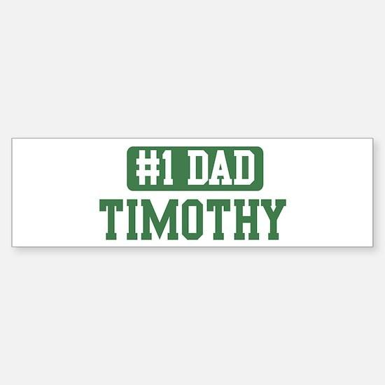 Number 1 Dad - Timothy Bumper Bumper Bumper Sticker