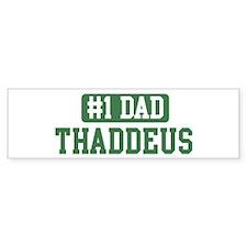 Number 1 Dad - Thaddeus Bumper Bumper Sticker