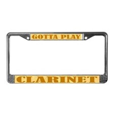 Gotta Play Clarinet License Plate Frame