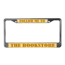 Follow Me To The Bookstore License Frame