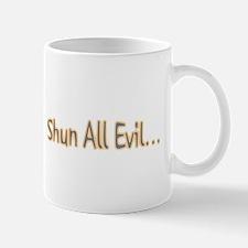 Shun all evil! Mug