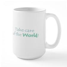 Take care of the world Mug