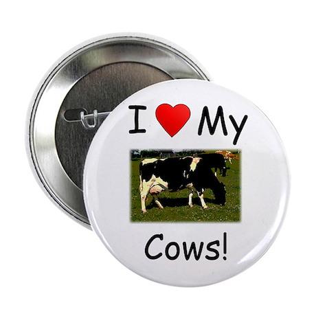 "Love My Cows 2.25"" Button"