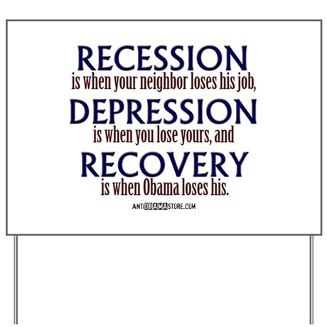 Recession, Depression & Recovery Yard Sign