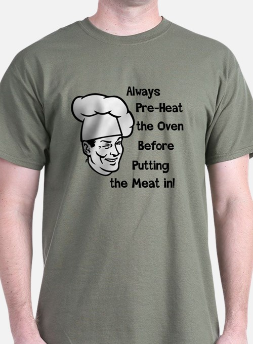 Pre-Heat the Oven T-Shirt