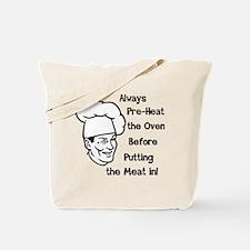 Pre-Heat the Oven Tote Bag