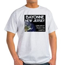 bayonne new jersey - greatest place on earth T-Shirt