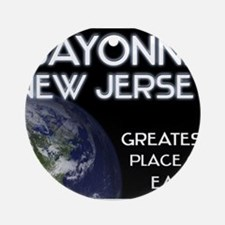 bayonne new jersey - greatest place on earth Ornam