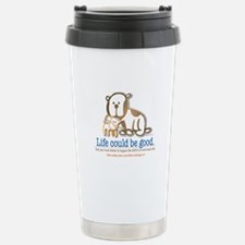 Life Could be Good Travel Mug
