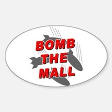 Bomb the Mall Oval Decal