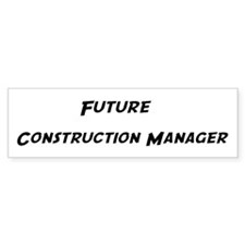 Future Construction Manager Bumper Bumper Sticker