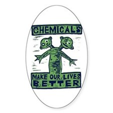 Chemicals Make Our Lives Bett Oval Decal