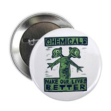 """Chemicals Make Our Lives Bett 2.25"""" Button"""