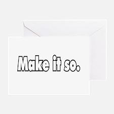 Make it so. Greeting Card