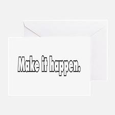 Make it happen. Greeting Card