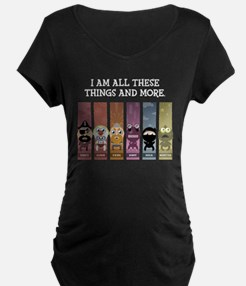 I Am All These Things And More T-Shirt