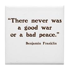 Good War Bad Peace Tile Coaster