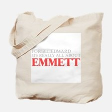 Forget Edward - its really al Tote Bag