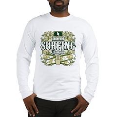 Internet Surfing Champion Long Sleeve T-Shirt