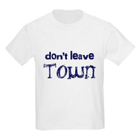 """Don't Leave Town"" Kids Light T-Shirt"