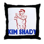 The Real Kim Shady Throw Pillow