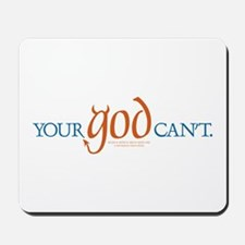 Your god can't. Mousepad