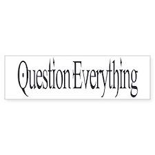 Question Everything Bumper Car Sticker