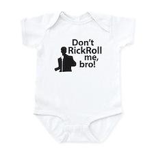 Don't Rickroll Me, Bro Infant Bodysuit