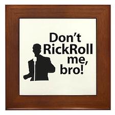Don't Rickroll Me, Bro Framed Tile