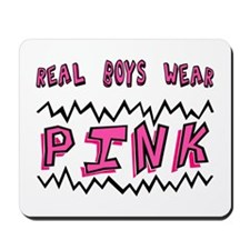 Real Boys Wear Pink Mousepad