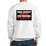 Dog Lover? Yes. Dog Chainer? Sweatshirt