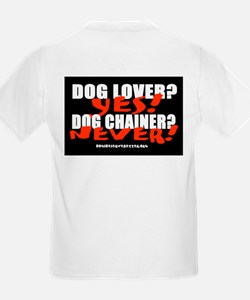 Dog Lover? Yes. Dog Chainer? T-Shirt