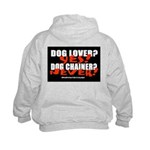 Dog Lover? Yes. Dog Chainer? Kids Hoodie