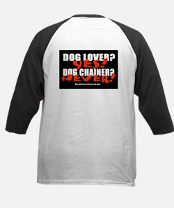 Dog Lover? Yes. Dog Chainer? Kids Baseball Jersey