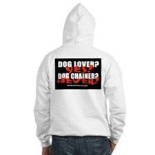 Dog Lover? Yes. Dog Chainer? Hoodie