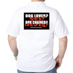 Dog Lover? Yes. Dog Chainer? Golf Shirt