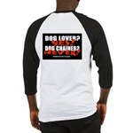 Dog Lover? Yes. Dog Chainer? Baseball Jersey