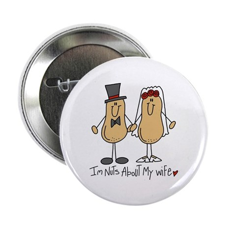 """Nuts About My Wife 2.25"""" Button"""