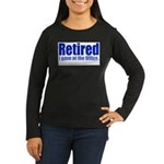 Retirement Women's Long Sleeve Dark T-Shirt