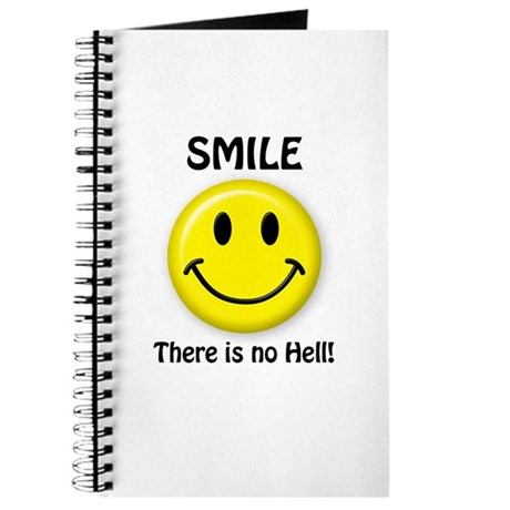 SMILE...There is no Hell! Journal