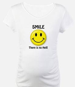 SMILE...There is no Hell! Shirt