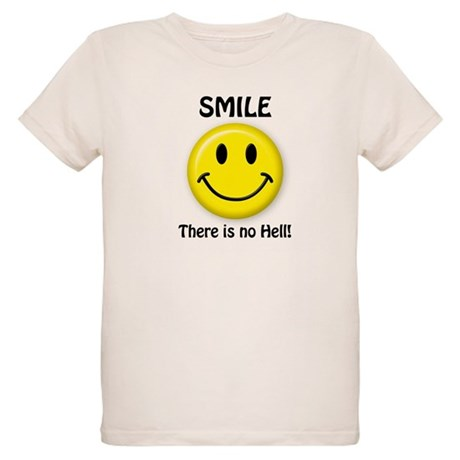 SMILE...There is no Hell! Organic Kids T-Shirt