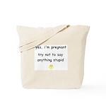 Say anything stupid Tote Bag