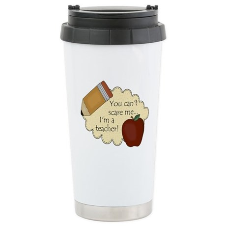Can't Scare Teacher 2 Stainless Steel Travel Mug