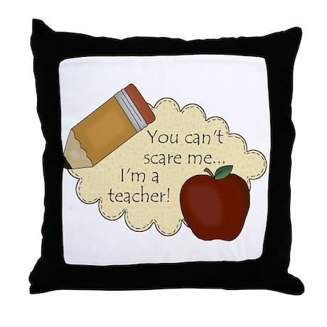Can't Scare Teacher 2 Throw Pillow