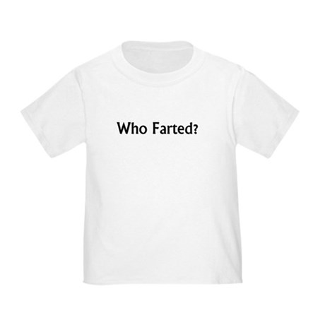 Who Farted? Infant T-Shirt