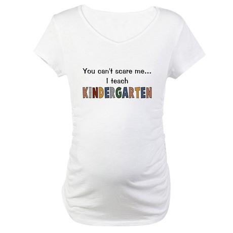 Teach Kindergarten Maternity T-Shirt