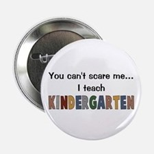 "Teach Kindergarten 2.25"" Button"