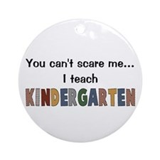 Teach Kindergarten Ornament (Round)